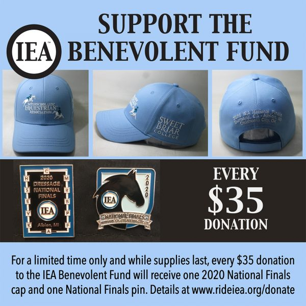 For a limited time only and while supplies last, every $35 donation to the IEA Benevolent Fund will receive one 2020 National Finals cap and one National Finals pin. Details at www.rideiea.org/donate